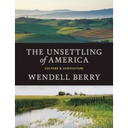 The Unsettling of America: Culture & Agriculture, Paperback