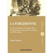 La forgeronne - Le Personnage de la Tsigane dans les litteratures francaise et roumaine du XIXe siecle/Paula Toporas
