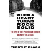 When a Heart Turns Rock Solid: The Lives of Three Puerto Rican Brothers on and Off the Streets, Paperback