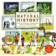A Child's Introduction to Natural History: The Story of Our Living Earthfrom Amazing Animals and Plants to Fascinating Fossils and Gems, Hardcover