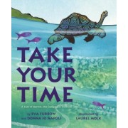 Take Your Time: A Tale of Harriet, the Galapagos Tortoise, Hardcover