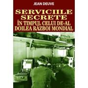 Serviciile Secrete in timpul celui de-al Doilea Razboi Mondial/Jean Deuve