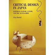 Critical Design in Japan par Bartal & Ory Head of the History and Theory Department