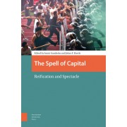 The Spell of Capital: Reification and Spectacle
