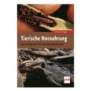 Pietsch Buch: Tierische Notnahrung ? Überleben in der Natur