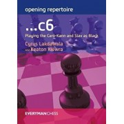 Opening Repertoire: ...c6: Playing the Caro-Kann and Slav as Black, Paperback/Cyrus Lakdawala