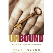 Unbound A Practical Guide to Deliverance from Evil Spirits