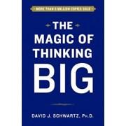 The Magic of Thinking Big, Hardcover/David Schwartz