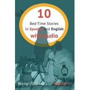 10 Bed-Time Stories in Spanish and English with Audio: Spanish for Kids - Learn Spanish with Parallel English Text, Paperback/Frederic Bibard