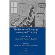 The History of Language Learning and Teaching II: 19th-20th Century Europe, Hardcover/Nicola McLelland