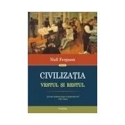 Civilizația. Vestul și Restul Ediția 2017 (cartonat)