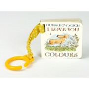 Guess How Much I Love You: Colours, Board book/Sam McBratney