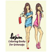 Fashion Coloring Books for Grownups: Classy Chic Designs Fashion & the Best of Paris Street Style, Paperback/Ann Marie