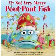 The Not Very Merry Pout-Pout Fish, Hardcover/Deborah Diesen