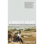 A Mighty Heart: The Inside Story of the Al Qaeda Kidnapping of Danny Pearl, Paperback/Mariane Pearl