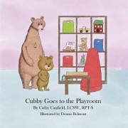 Cubby Goes to the Playroom: A Book about Play Therapy, Paperback/Cathy Canfield