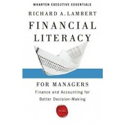 Financial Literacy for Managers: Finance and Accounting for Better Decision-Making, Paperback/Richard A. Lambert