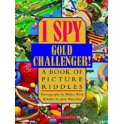I Spy Gold Challenger!: A Book of Picture Riddles, Hardcover/Walter Wick