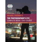 Michael Freeman's the Photographer's Eye Course: A Complete DVD + Book Masterclass