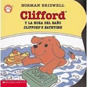 Clifford y la Hora del Bano/Clifford's Bathtime, Hardcover/Norman Bridwell