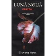 Luna noua - Partea I/Stephenie Meyer