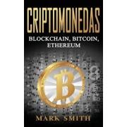 Criptomonedas: Blockchain, Bitcoin, Ethereum (Libro en Espaol/Cryptocurrency Book Spanish Version), Hardcover/Mark Smith