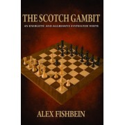 The Scotch Gambit: An Energetic and Aggressive System for White, Paperback