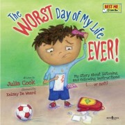 The Worst Day of My Life Ever!: My Story about Listening and Following Instructions...or Not!, Paperback