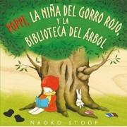 Poppi, La Nińa del Gorro Rojo Y La Biblioteca del Árbol / Red Knit Cap Girl and the Reading Tree, Hardcover/Naoko Stoop