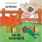 Dikkie Dik: Op de boerderij - Jet Boeke