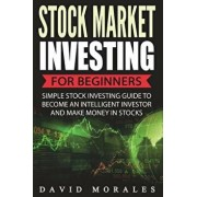 Stock Market: Stock Market Investing for Beginners- Simple Stock Investing Guide to Become an Intelligent Investor and Make Money in, Paperback/Stock Market Investing Community