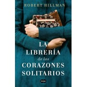 La Librera de Los Corazones Rotos/ The Bookshop of the Broken Hearted, Paperback/Robert Hillman