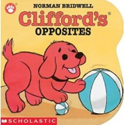 Clifford's Opposites Board Book, Hardcover/Norman Bridwell