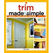Trim Made Simple: A Book and Step-By-Step Companion DVD [With DVD], Paperback/Gary M. Katz