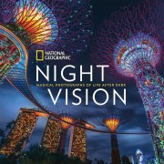 National Geographic Night Vision: Magical Photographs of Life After Dark, Hardcover