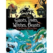 Giants, Trolls, Witches, Beasts: Ten Tales from the Deep, Dark Woods, Paperback/Craig Phillips