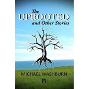 The Uprooted and Other Stories, Paperback/Michael Washburn
