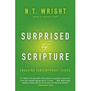 Surprised by Scripture: Engaging Contemporary Issues, Paperback/N. T. Wright