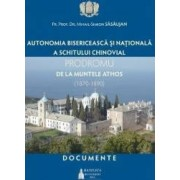 Autonomia bisericeasca si nationala a schitului chinovial Prodromu de la Muntele Athos - Mihail-Simion Sasaujan