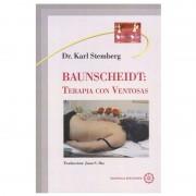 Libro Terapia con Ventosas (Baunscheidt): Manual completo del uso de las ventosas