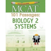 Examkrackers MCAT 101 Passages: Biology 2: Systems, Paperback/Jonathan Orsay