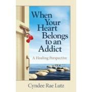 When Your Heart Belongs to an Addict: A Healing Perspective