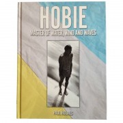 PAUL HOLMES Livre de Surf: PAUL HOLMES - Hobie Master of Water, Wind And Waves