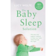 The Baby Sleep Solution: The Stay and Support Method to Help Your Baby Sleep Through the Night, Paperback