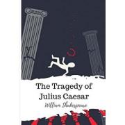 The Tragedy of Julius Caesar, Paperback/William Shakespeare