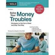 Solve Your Money Troubles: Strategies to Get Out of Debt and Stay That Way, Paperback/Amy Loftsgordon