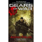 Gears Of War: Aspho Fields by Karen Traviss