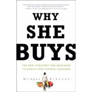 Why She Buys: The New Strategy for Reaching the World's Most Powerful Consumers, Paperback
