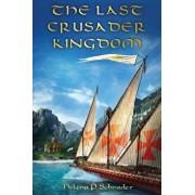 The Last Crusader Kingdom: Dawn of a Dynasty in Twelfth-Century Cyprus, Paperback/Helena P. Schrader