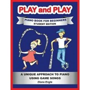 Play and Play: Learn How to Play the Piano and Keyboard Using a Fun and Easy Method Student Edition, Paperback/Diane Engle